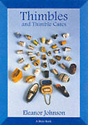 Thimbles And Thimble Cases By Eleanor Johnson Paperback 1999