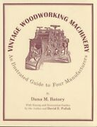 Vintage Woodworking Machinery An Illustrated Guide To Four Manu... 9781879335752