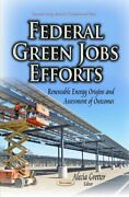 Federal Green Jobs Efforts Renewable Energy Origins And Assessment Of...
