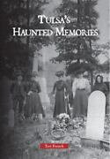 Tulsa's Haunted Memories By Teri French 2010, Trade Paperback