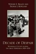 Decade Of Despair Winnebago County During The Great Depression, 1929-1939...
