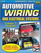 Automotive Wiring And Electrical Systems Volume 2 Projects Book Workbenchnew