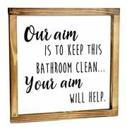 Our Aim Is To Keep This Bathroom Clean Sign - Funny Bathroom Signs For