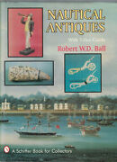 Nautical Antiques With Value Guide - Robert W.d. Ball Hc, Dj, 1994, 1st Ed