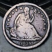1839 Seated Liberty Dime 10c Ungraded Damage Good Date 90 Silver Us Coin Cc9798