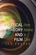 Political Theory And Film From Adorno To And381iand382ek By Ian Fraser...