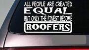 Roofers All People Equal 6 Sticker E639 Roofing Nails Hammer Shingles Metal