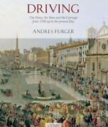 Driving The Horse, The Man, And The Carriage From 1700 Up To The Present Day