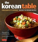 Korean Table From Barbecue To Bibimbap 100 Easy-to-prepare Recipes