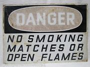 Old Lrg Danger No Smoking Matches Open Flames Sign Gas Station Industrial Safety