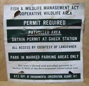 Vintage Retired Fish And Wildlife Area Nys Sign Access By Courtesy Of Landowner