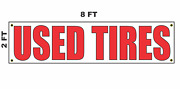 Used Tires Banner Sign 2x8 For Business Shop Building Store Front Auto Car Truck