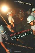 Battleground Chicago The Police And The 1968 Democratic National Convention…