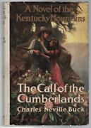 Charles Neville Buck / The Call Of The Cumberlands First Edition 1913