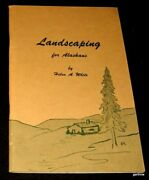 Landscaping For Alaskans 1962 Helen A White Autographed Book Flowers Gardens