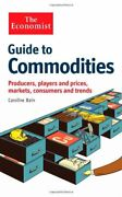The Economist Guide To Commodities Producers Players And Prices Markets Co