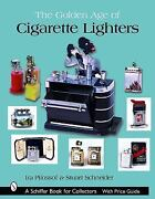 Schiffer Book For Collectors The Golden Age Of Cigarette Lighters By Stuart...