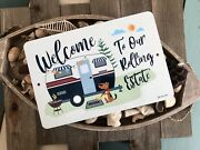 Welcome To Our Rolling Estate Camping Sign 8x12 Aluminum Metal Camper Decor