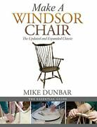 Make A Windsor Chair The Updated And Expanded Classic By Dunbar Mike