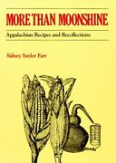 More Than Moonshine Appalachian Recipes And Recollections By Farr Sidney Saandhellip