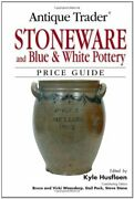 Antique Trader Stoneware And Blue And White Pottery Price Guide By Husfloen, Kyle