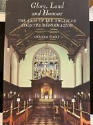 Glory, Laud And Honour. The Arts Of The Anglican Counter-reformation By Parry, G