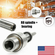 Fits For Bridgeport Milling Machine Parts R8 Spindle + Bearings Assembly 1set Us