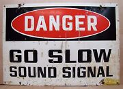 Danger Go Slow Sound Signal Old Sign Industrial Railroad Train Truck Auto Safety