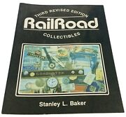 Railroad Collectibles By Stanley L Baker 3rd Revised Edition 1985 Paperback