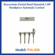 Beaverstate Dental Panel Mounted 3 Hp Handpiece Automatic Control Pm-400