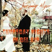 Jeremy Alger - Thursday Nights In Bel Air Used - Very Good Cd