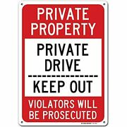 Private Property Drive Sign Keep Out Violators Will Be Prosecuted, Made Of .040