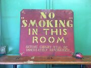 Vintage No Smoking Factory Sign 30x26 Discharged Hand Painted Double Sided Steel