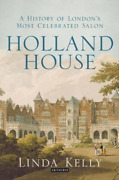 Kelly Linda-holland House A History Of Londonand039s Most Cel Uk Import Bookh New