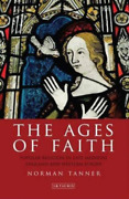 Tanner Norman-ages Of Faith Popular Religion In Late Med Uk Import Bookh New