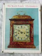 The Knibb Family - Clockmakers By Ronald A Lee 1964 1st Edition Hb 458/1000