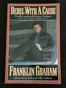 Rebel With A Cause By Franklin Graham - Signed / Autographed