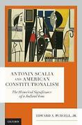 Antonin Scalia And American Constitutionalism, Purcell, Jr., Edward A. Joseph S