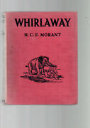 Whirlaway - H C F Morant And Jean Elder First Edition 1937 Very Rare Australia