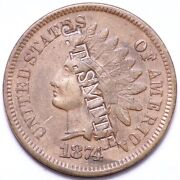 1874 Indian Head Small Cent Choice Au Jt Smith Counterstamp Free S/h E161 Rlm