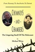 Chimneys And Chambers The Lingering Smell Of The Holocaust By Weiss, Michael…