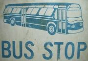 Bus Stop No Standing Dept Of Traffic Original Old Double Sided Sign C1950s Ad