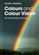 Colours And Colour Vision An Introductory Survey By Daniel Kernell 9781107443549
