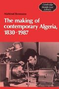 The Making Of Contemporary Algeria, 1830-1987 Cambridge Middle East Library,…