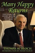 Many Happy Returns The Story Of Henry Bloch Americaand039s Tax Man By Thomas Bloandhellip