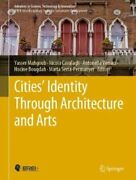 Cities' Identity Through Architecture And Arts By Yasser Mahgoub 9783030148683