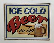 """Ice Cold Beer On Tap-vintage Tin Sign-15""""x12""""-bar-man Cave-rare-used"""