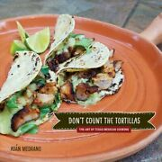 Donand039t Count The Tortillas The Art Of Texas Mexican Cooking 9781682830390