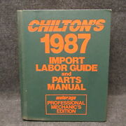 Chiltons 1980-1987 Professional Import Labor Guide And Parts Manual Book 7734