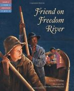 Friend On Freedom River Tales Of Young Americans By Whelan Gloria Hardcover